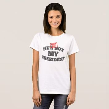 Sorry But He's Not My President T-Shirt