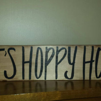 It's Hoppy Hour Rustic Bar Sign, Man Cave Sign,  Rustic Bar Decor, Rustic Home Decor, Gift Idea, Rustic Wedding Decor