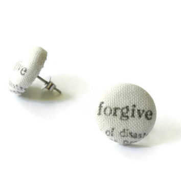 Words, Word Jewelry, Word Earring, Forgive Words, Button Earrings, Fabric Buttons, Fabric Earrings, Surgical Stainless Steel, Hypoallergenic