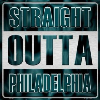 Straight Outta Philadelphia 12 inch by 12 inch  Sign Eagles
