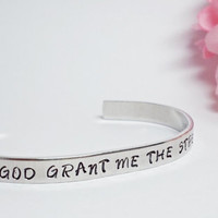 God Grant Me The Strength Bracelet Cuff - Serenity Prayer - Personalized Bracelet - Custom Bracelet - Aluminum Cuff - Religious Jewelry