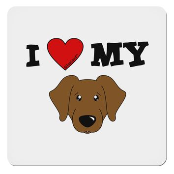 "I Heart My - Cute Chocolate Labrador Retriever Dog 4x4"" Square Sticker by TooLoud"