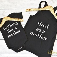 Mommy and Me Outfit, Teething like a Mother, Tired as a Mother