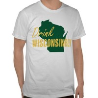 Drink Wisconsinbly Gold and Green Shirt from Zazzle.com