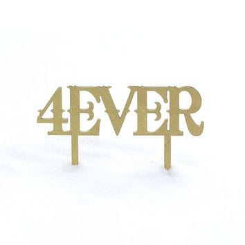 4ever wedding or party cake topper in white, gold, black and maple