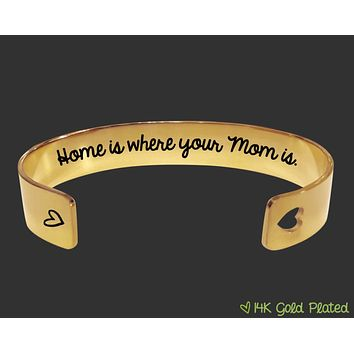 Home Is Where Your Mom Is Gold Bracelet