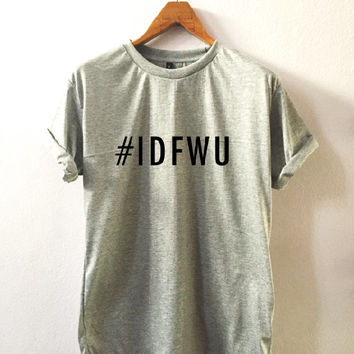 T-shirt #IDFWU I Don't F*** With You • T shirt sport • Quote T shirt • Slogan T shirt • Made to order