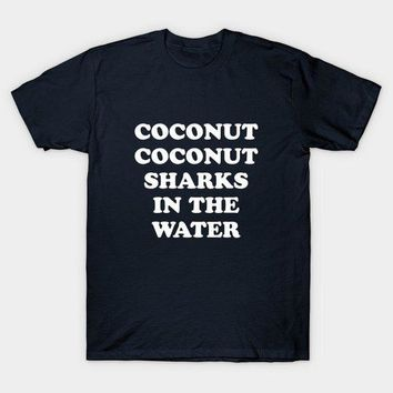 Coconut Coconut Sharks In The Water T-Shirt