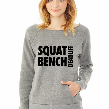 Squat Bench Deadlift ladies sweatshirt