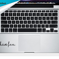 Have Fun Trackpad Decal Vinyl Laptop Decal Mac Stickers Decals Mac Arm Rest Trackpad Decal