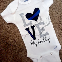 Love // Thin Blue Line // Police // Thin Red Line // Firefighter // Daddy // Mommy // Infant Bodysuit