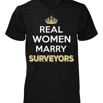 Real Women Marry Surveyors. Cool Gift - Unisex Tshirt