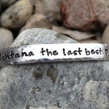 Montana the last best place -  Montana Hand Stamped Aluminum Cuff Bracelet
