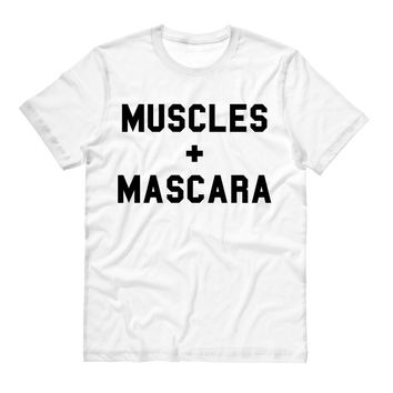 Muscles and Mascara Muscles and Mascara T-Shirt