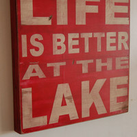 Life is better at the Lake distressed wood sign by kspeddler