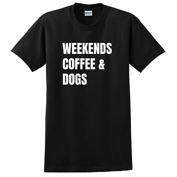 Weekends coffee and dogs funny weekend lover cool saying graphic gift idea T Shirt