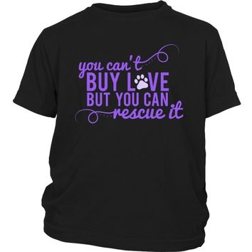 You Can't Buy Love But You Can Rescue It - Kid's Tee