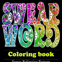Swear word coloring book : Adult Coloring book (Volume 1)