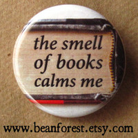 the smell of books calms me - pinback button badge