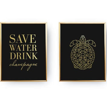 Set Of 2 Prints, Save Water Drink Champagne Print, Bedroom Poster, Real Gold Foil Print, Turtle Print, Typography Wall Art, Home Decor