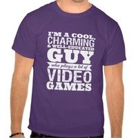 Funny Video Games Quote T shirt for Guy Gamers