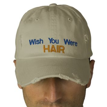 Wish You Were HAIR Distressed Baseball Hat Embroidered Hats   Zazzle