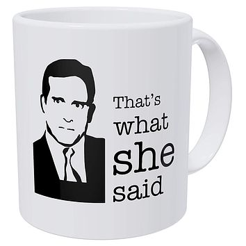 That's What She Said, Office, Boss 11 Ounces Funny Coffee Mug Gag Gift