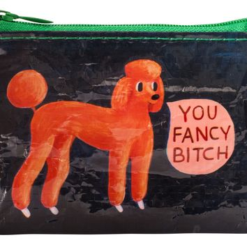 You Fancy Bitch Coin Purse (Also Perfect for Small Makeup Items)