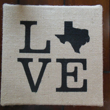 12x12 Love Texas Painting on Burlap Canvas Art