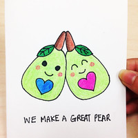 Valentines Day Card, we make a great pear, funny valentine card, anniversary card, fruit pun card, boyfriend, girlfriend, wife, husband