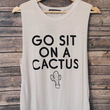 Go Sit On A Cactus Tank (White)