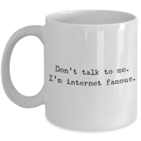 YouTube Mug - Social Media Gifts - Don't Talk To Me I'm Internet Famous