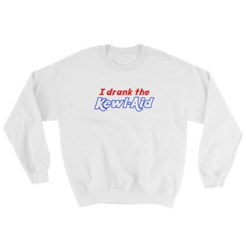 I Drank the Kewl Aid Psychedelic LSD Sweatshirt