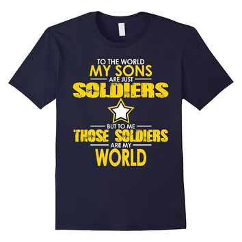 Army - Sons and Soldiers - My Sons Are My World Tees Shirts