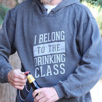 I Belong to the Drinking Class | Men's Tailgate Party Bottle-Opener Sweatshirt