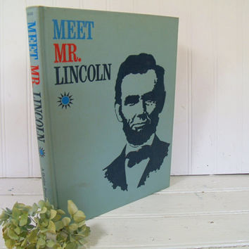Meet Mr. Lincoln A Ridge Press Book / Golden Press Book by Richard Hanser & Donald B. Hyatt Vintage History Text Book of the Dramatic Essay