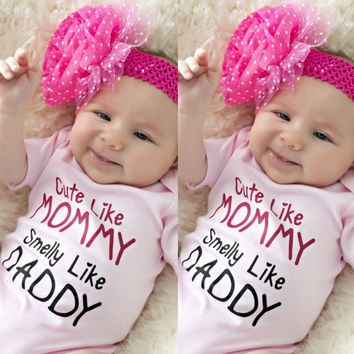 Cute Like Mommy Smelly Like Daddy Infant Baby Onesuit Bodysuit