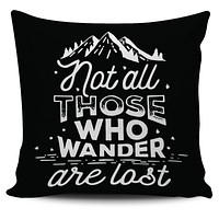 "Not All Who Wander Are Lost 18"" Pillow Cover"