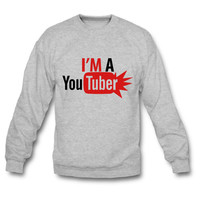 I am a youtuber sweatshirt