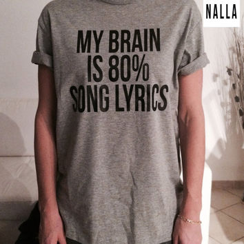 My brain is 80% song lyrics Tshirt gray Fashion funny slogan womens girls sassy cute