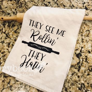 They See Me Rollin Flour Sack Kitchen Towel
