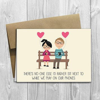 PRINTED There's No One Else I'd Rather Sit Next To While We Play On Our Phones 5x7 Greeting Card - Funny Love, Birthday, Friendship Notecard