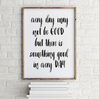 "printable wall decor ""every day may be good"" Typography - INSTANT DOWNLOAD Motivational quote printable poster happy quote print typography"