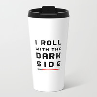 Rolling with the bad guys Metal Travel Mug by A_CreativeHaven