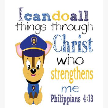 Chase Paw Patrol Christian Nursery Decor Print, I Can Do All Things through Christ Who Strengthens Me Philippians 4:13