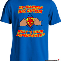 Autism Awareness T Shirt My Grandson Has Autism What's Your Superpower Shirt Autistic T Shirt Autism Spectrum Advocate Ladies Tee MD-352C