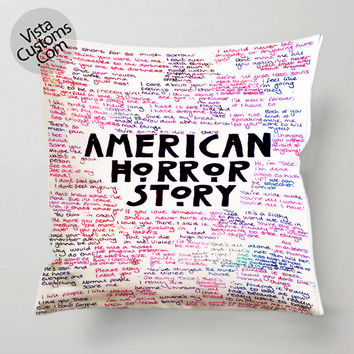 American horror story Quotes pillow case, cover ( 1 or 2 Side Print With Size 16, 18, 20, 26, 30, 36 inch )
