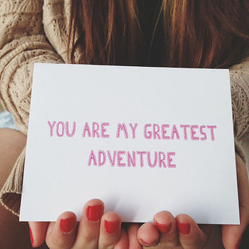 "Anniversary card "" You are my Greatest Adventure "" Greeting card. I love you card. Valentine's Day Card"