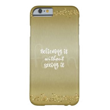 Gold Believing it Faith Quote Barely There iPhone 6 Case