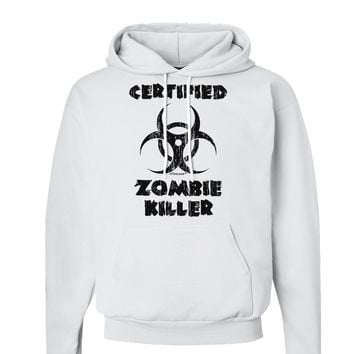 Certified Zombie Killer - Biohazard Hoodie Sweatshirt  by TooLoud